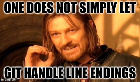 boromir_meme_one_does_not_simply_let_git_handle_line_endings